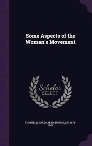 Some Aspects of the Woman's Movement af Ernest Barker, Zoe Fairfield