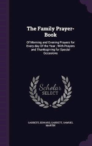 The Family Prayer-Book af Edward Gabbett, Samuel Martin Gabbett