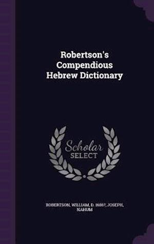 Robertson's Compendious Hebrew Dictionary af William Robertson, Nahum Joseph