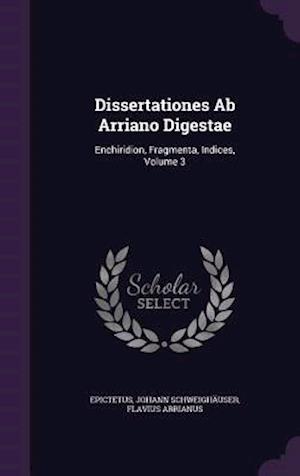 Dissertationes AB Arriano Digestae af Flavius Arrianus, Johann Schweighauser