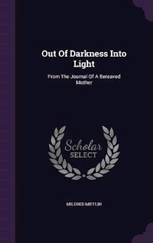 Out of Darkness Into Light af Mildred Mifflin