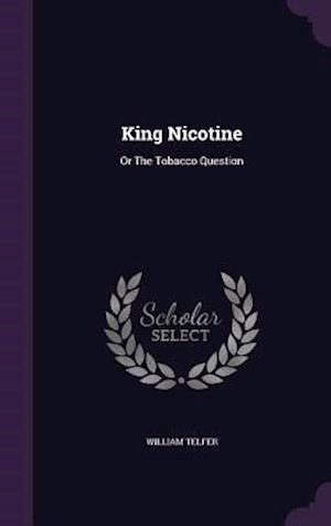 King Nicotine af William Telfer