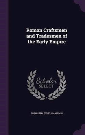 Roman Craftsmen and Tradesmen of the Early Empire af Ethel Hampson Brewster