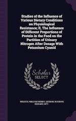 Studies of the Influence of Various Dietary Conditions on Physiological Resistance; II, the Influence of Different Proportions of Protein in the Food af Norman Edward Ditman, William Henry Welker