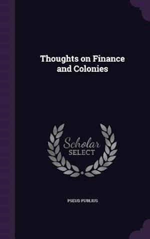 Thoughts on Finance and Colonies af Pseud Publius