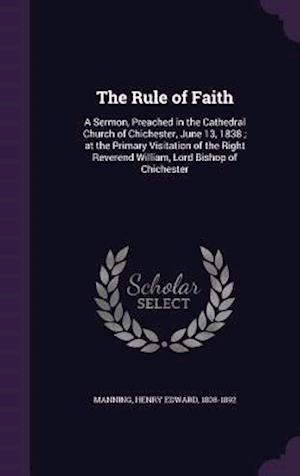The Rule of Faith af Henry Edward 1808-1892 Manning