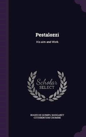 Pestalozzi af Roger De Guimps, Margaret Cuthbertson Crombie