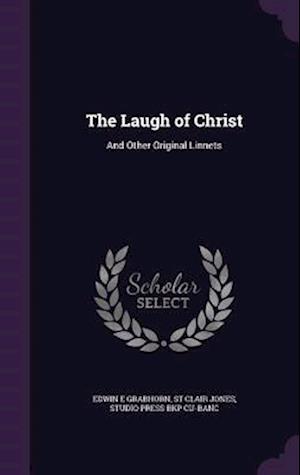 The Laugh of Christ af St Clair Jones, Edwin E. Grabhorn, Studio Press Bkp Cu-Banc