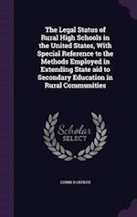 The Legal Status of Rural High Schools in the United States, with Special Reference to the Methods Employed in Extending State Aid to Secondary Educat af Edwin R. Snyder