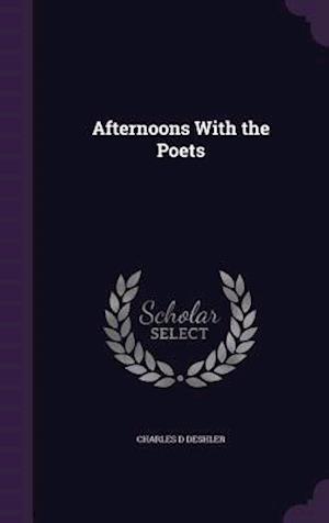 Afternoons with the Poets af Charles D. Deshler