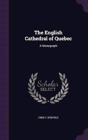 The English Cathedral of Quebec af Fred C. Wurtele