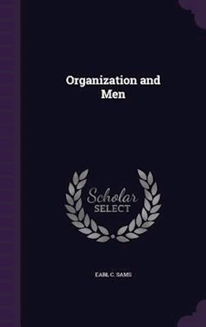 Organization and Men af Earl C. Sams