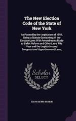 The New Election Code of the State of New York af Edgar Lewis Murlin