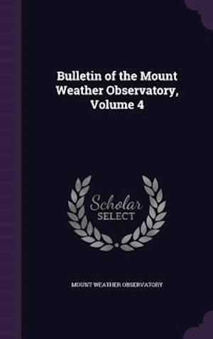Bog, hardback Bulletin of the Mount Weather Observatory, Volume 4 af Mount Weather Observatory