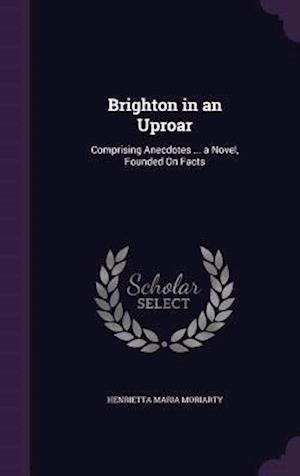 Bog, hardback Brighton in an Uproar af Henrietta Maria Moriarty