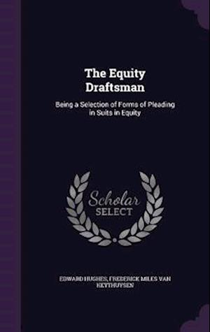 The Equity Draftsman af Frederick Miles Van Heythuysen, Edward Hughes