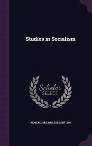 Studies in Socialism af Jean Jaures, Mildred Minturn