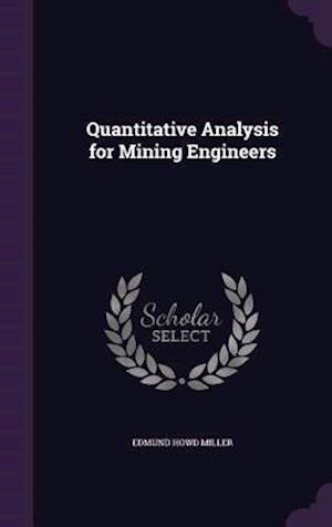 Bog, hardback Quantitative Analysis for Mining Engineers af Edmund Howd Miller