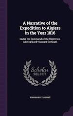 A Narrative of the Expedition to Algiers in the Year 1816 af Abraham V. Salame