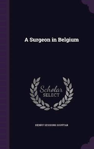 A Surgeon in Belgium af Henry Sessions Souttar