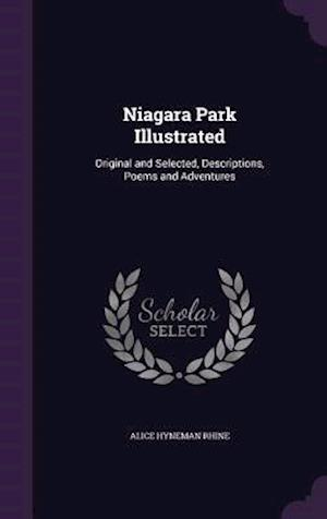 Niagara Park Illustrated af Alice Hyneman Rhine