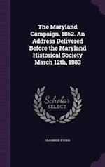 The Maryland Campaign. 1862. an Address Delivered Before the Maryland Historical Society March 12th, 1883 af Clarence F. Cobb