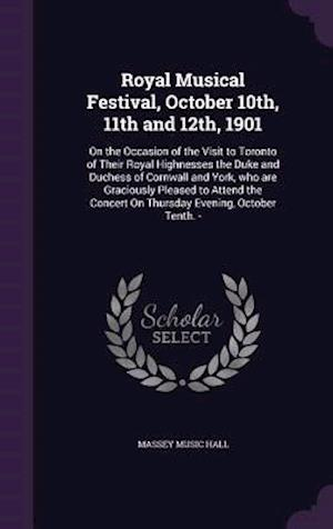 Royal Musical Festival, October 10th, 11th and 12th, 1901 af Massey Music Hall