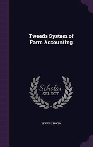 Tweeds System of Farm Accounting af Henry E. Tweed