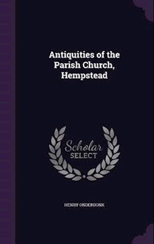 Antiquities of the Parish Church, Hempstead af Henry Onderdonk