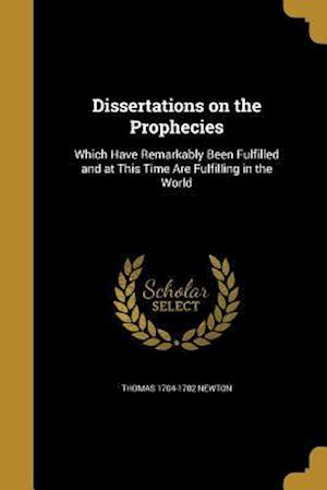 Dissertations on the Prophecies af Thomas 1704-1782 Newton