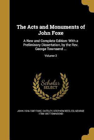 The Acts and Monuments of John Foxe af George 1788-1857 Townsend, John 1516-1587 Foxe
