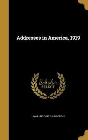 Addresses in America, 1919 af John 1867-1933 Galsworthy