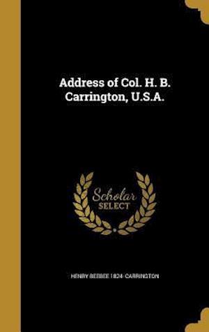 Address of Col. H. B. Carrington, U.S.A. af Henry Beebee 1824- Carrington