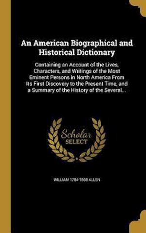 An  American Biographical and Historical Dictionary af William 1784-1868 Allen