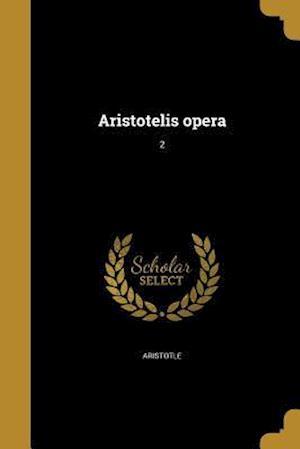 Aristotelis Opera; 2 af Christian August 1790-1867 Brandis, Immanuel 1785-1871 Bekker