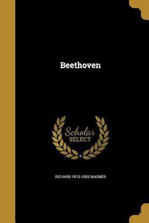Beethoven af Richard 1813-1883 Wagner
