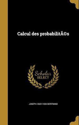 Calcul Des Probabilites af Joseph 1822-1900 Bertrand