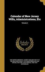 Calendar of New Jersey Wills, Administrations, Etc; Volume 2 af William 1847-1914 Nelson