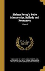 Bishop Percy's Folio Manuscript. Ballads and Romances; Volume 2 af Thomas 1729-1811 Percy
