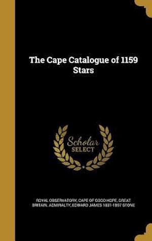 The Cape Catalogue of 1159 Stars af Edward James 1831-1897 Stone