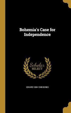 Bohemia's Case for Independence af Edvard 1884-1948 Benes