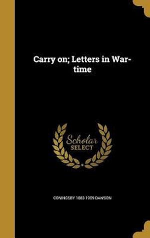 Carry On; Letters in War-Time af Coningsby 1883-1959 Dawson