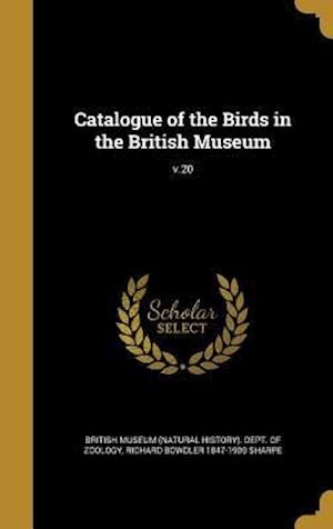 Catalogue of the Birds in the British Museum; V.20 af Richard Bowdler 1847-1909 Sharpe