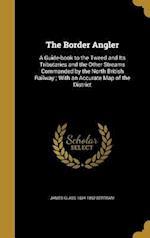 The Border Angler af James Glass 1824-1892 Bertram