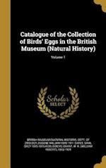 Catalogue of the Collection of Birds' Eggs in the British Museum (Natural History); Volume 1 af Eugene William 1845-1911 Oates, Savil Grey 1845-1915 Reid