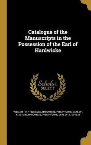 Catalogue of the Manuscripts in the Possession of the Earl of Hardwicke af William 1747-1828 Coxe
