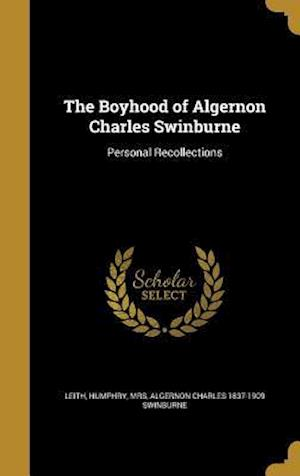 The Boyhood of Algernon Charles Swinburne af Algernon Charles 1837-1909 Swinburne