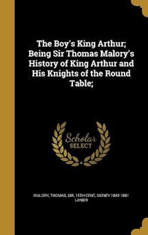 The Boy's King Arthur; Being Sir Thomas Malory's History of King Arthur and His Knights of the Round Table; af Sidney 1842-1881 Lanier