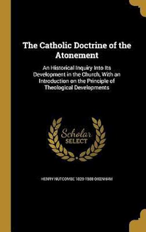 The Catholic Doctrine of the Atonement af Henry Nutcombe 1829-1888 Oxenham