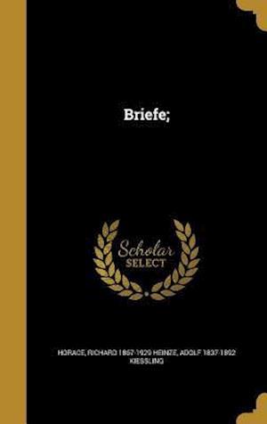 Briefe; af Adolf 1837-1892 Kiessling, Richard 1867-1929 Heinze